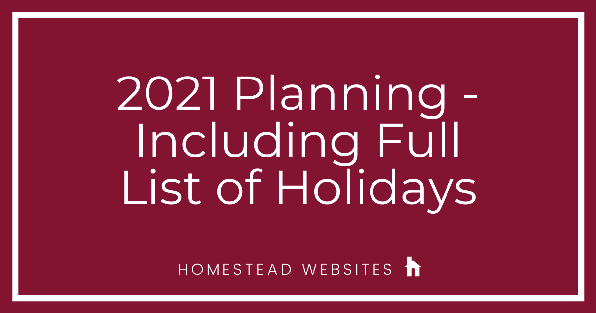 2021 Planning - Including Full List of Holidays