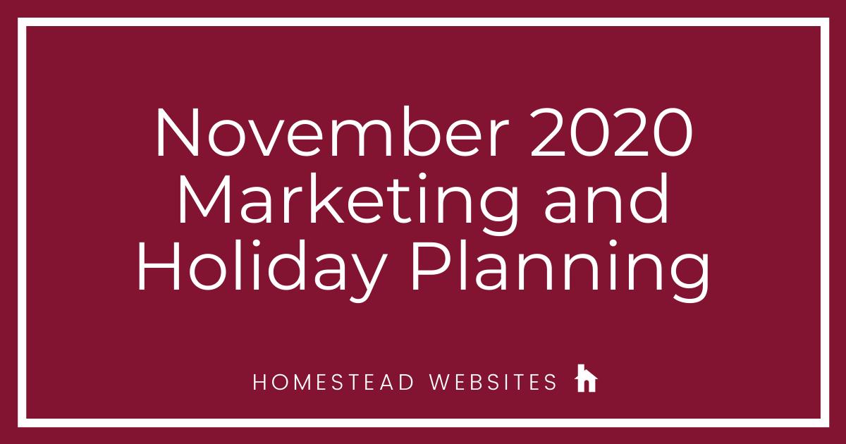 November 2020 Marketing and Holiday Planning