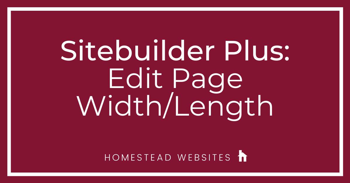 Sitebuilder Plus: Edit Page Width/Length