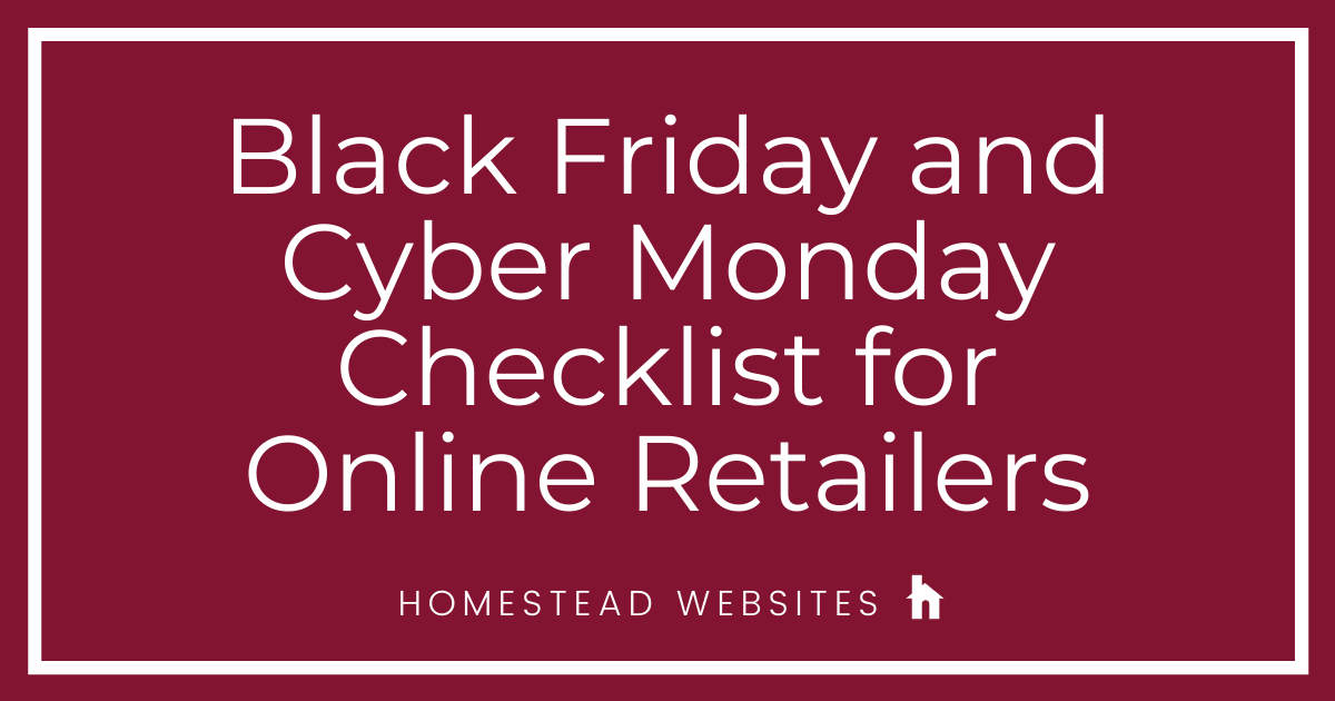 Black Friday and Cyber Monday Checklist for Online Retailers