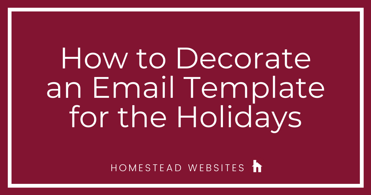 How to Decorate an Email Template for the Holidays