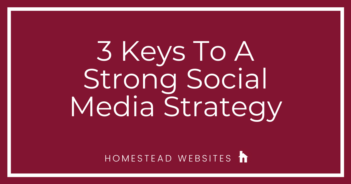 3 Keys To A Strong Social Media Strategy