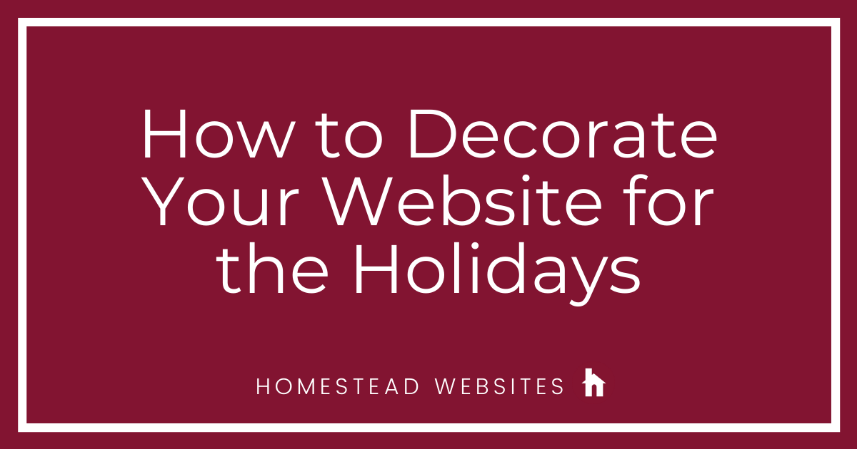 How to Decorate Your Website for the Holidays