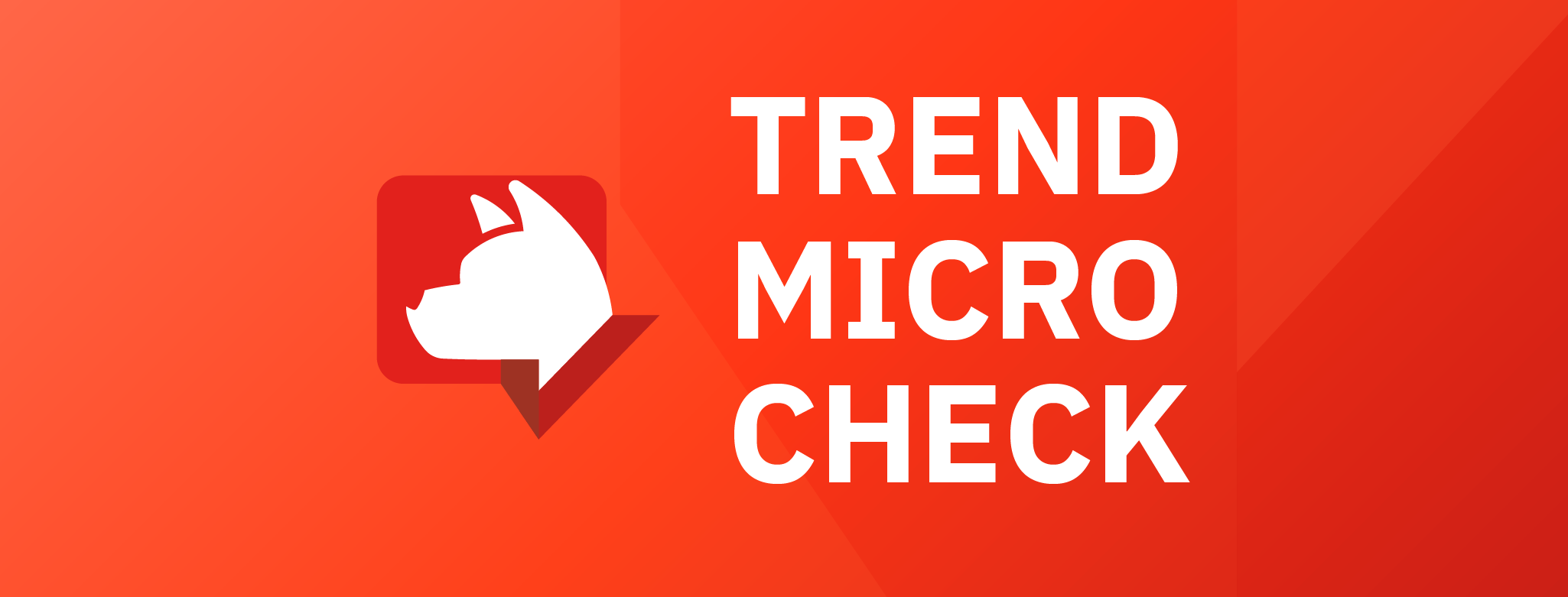 Trend Micro Check - Your 24/7 cybersecurity companion is at your service now!