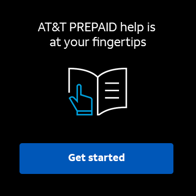 AT&T PREPAID help is at your fingertips.  Learn more