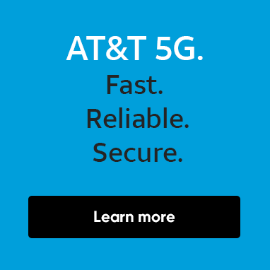 AT&T 5G. Fast. Reliable. Secure.  Learn more